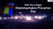 Dhamma Chakra Pravartan Din 2019 HD Images and Marathi Status Wallpapers: WhatsApp Stickers, Greetings, Quotes, SMS and Wishes to Send on Dhammachakra Pravartan Day