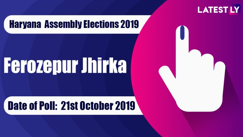 Ferozepur Jhirka Vidhan Sabha Constituency in Haryana: Sitting MLA, Candidates For Assembly Elections 2019, Results And Winners
