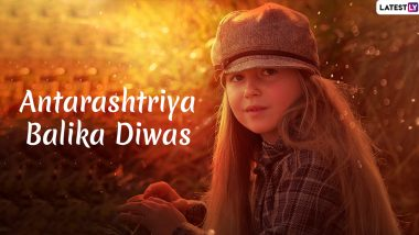 International Day of Girl Child 2019 Messages in Hindi: WhatsApp Stickers, GIF Image Greetings, Quotes and SMS to Send on Antarashtriya Balika Diwas