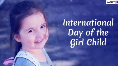International Day of The Girl Child 2019 Images & HD Wallpapers For Free Download Online: Send Wishes With Motivational Quotes, WhatsApp Stickers and GIF Greetings