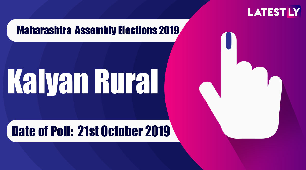 Kalyan Rural Vidhan Sabha Constituency in Maharashtra: Sitting MLA, Candidates For Assembly Elections 2019, Results And Winners