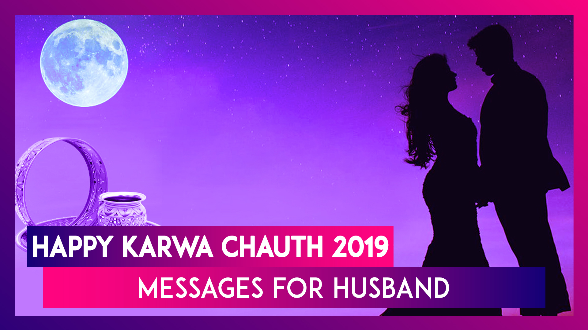Happy Karwa Chauth 2019 Messages For Husband: Greetings, Quotes, SMS & Image to Send on Karva Chauth