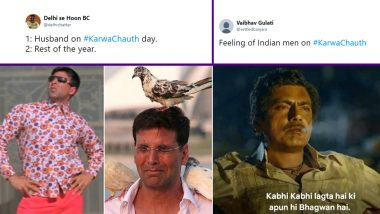 Karwa Chauth 2019 Jokes: Every Husband Will Relate to These Akshay Kumar to Nawazuddin Siddiqui Funny Memes, Bollywood Dialogues and TikTok Videos!