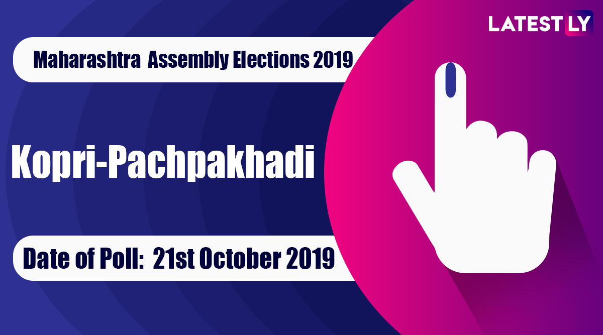 Kopri-Pachpakhadi Vidhan Sabha Constituency in Maharashtra: Sitting MLA, Candidates For Assembly Elections 2019, Results And Winners