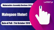 Malegaon Outer Vidhan Sabha Constituency in Maharashtra: Sitting MLA, Candidates For Assembly Elections 2019, Results And Winners