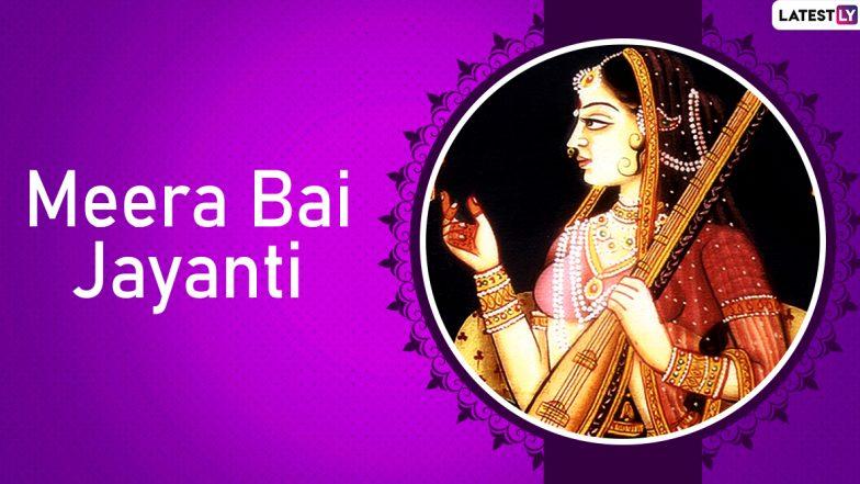 Meera bai Jayanti 2019 Date: History and Significance of Hindu Poet and Lord Krishna Devotee on Her Birth Anniversary