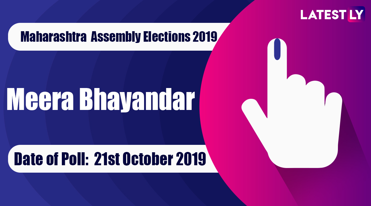 Meera Bhayandar Vidhan Sabha Constituency in Maharashtra: Sitting MLA, Candidates For Assembly Elections 2019, Results And Winners