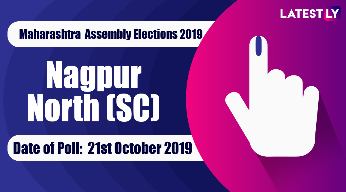 Nagpur North (SC) Vidhan Sabha Constituency in Maharashtra: Sitting MLA, Candidates For Assembly Elections 2019, Results And Winners