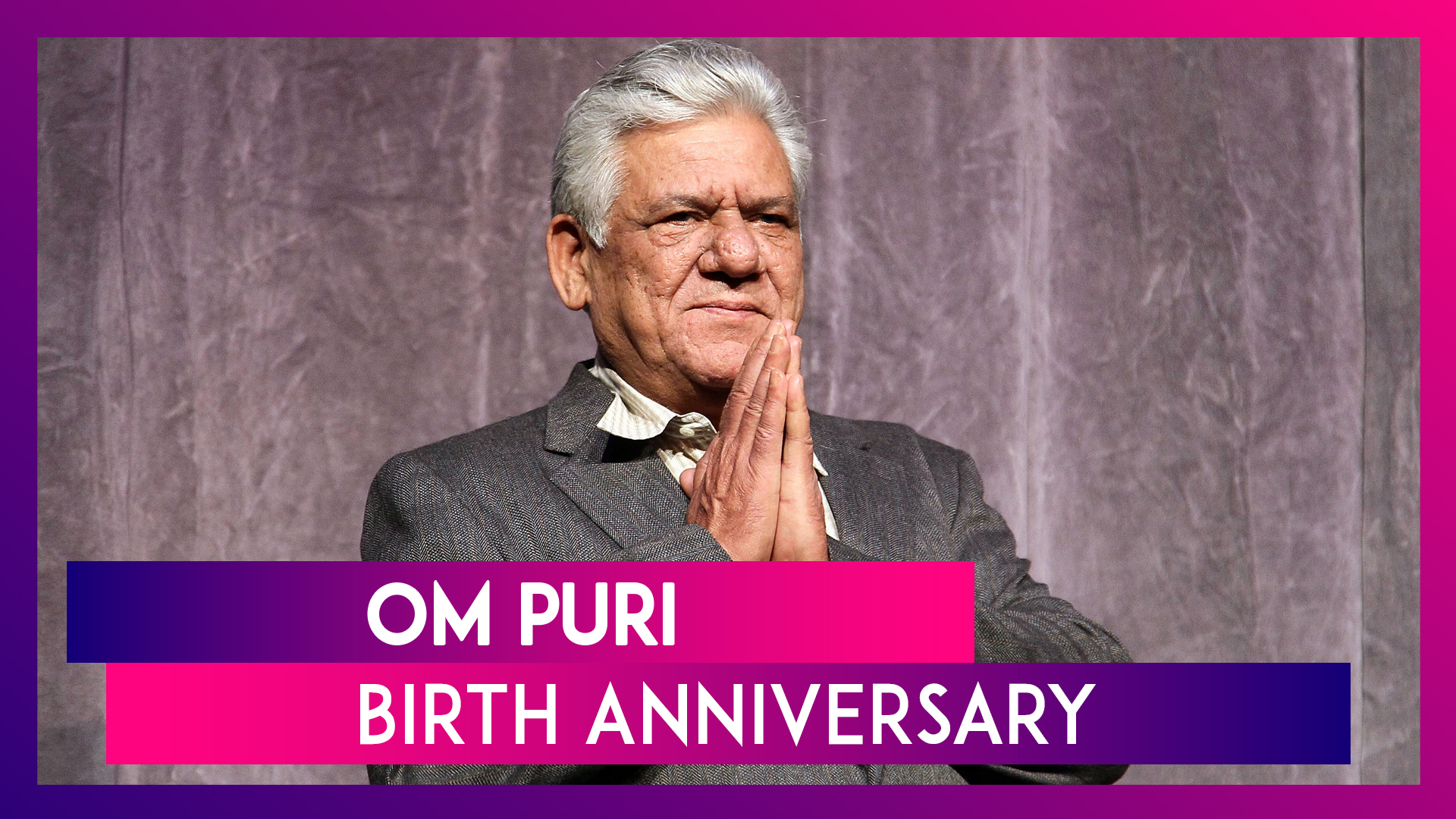 Om Puri Birth Anniversary: 8 Best Performances Of The Veteran Actor You Cannot Afford To Miss