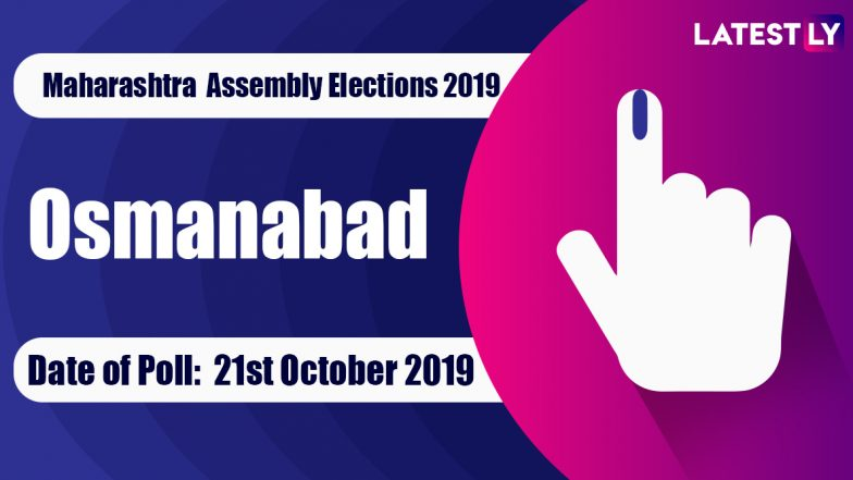 Osmanabad Vidhan Sabha Constituency in Maharashtra: Sitting MLA, Candidates for Assembly Elections 2019, Results and Winners