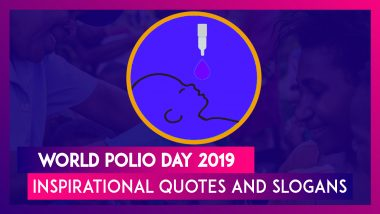 World Polio Day 2019: Inspirational Quotes and Slogans About Polio Eradication and Vaccination