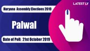 Palwal Vidhan Sabha Constituency in Haryana: Sitting MLA, Candidates For Assembly Elections 2019, Results And Winners
