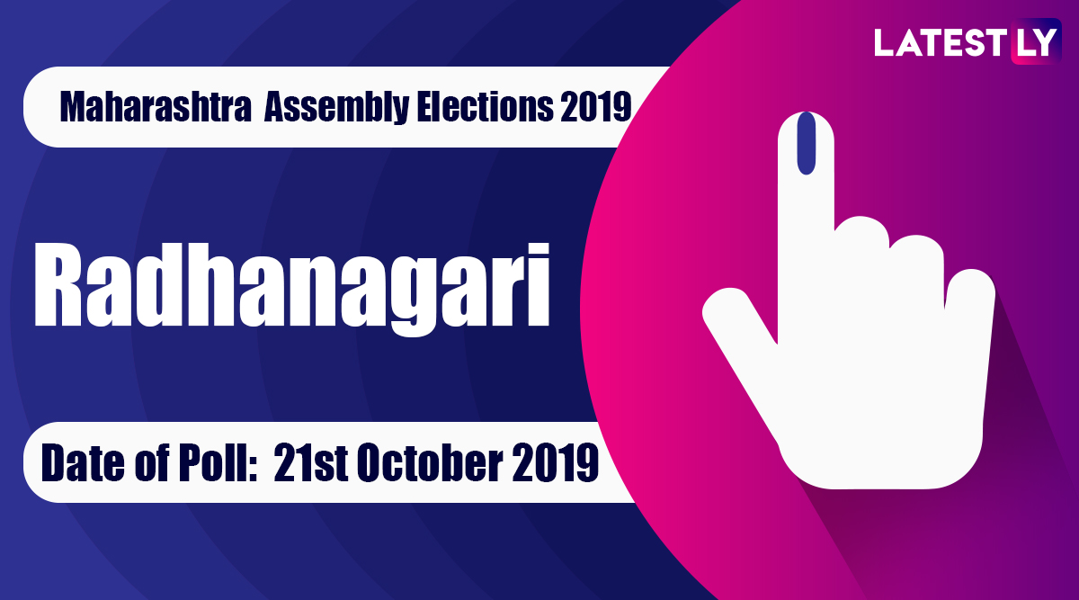 Radhanagari Vidhan Sabha Constituency in Maharashtra: Sitting MLA, Candidates For Assembly Elections 2019, Results And Winners