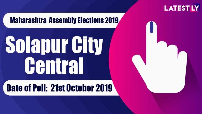 Solapur City Central Vidhan Sabha Constituency in Maharashtra: Sitting MLA, Candidates For Assembly Elections 2019, Results And Winners