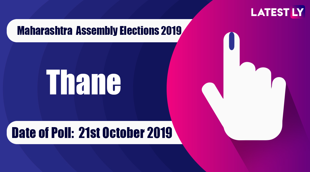 Thane Vidhan Sabha Constituency in Maharashtra: Sitting MLA, Candidates For Assembly Elections 2019, Results And Winners