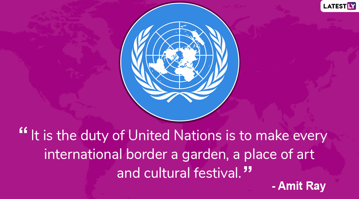 United Nations Day 2019: Inspiring Quotes Honouring The Work of The Largest Intergovernmental Organization in The World