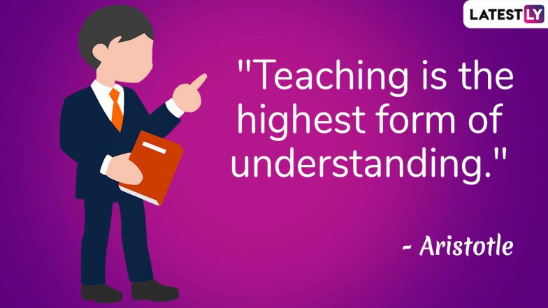 World Teachers' Day 2019 Quotes and Messages: Beautiful Thoughts That Talks Volumes About The Teaching Profession