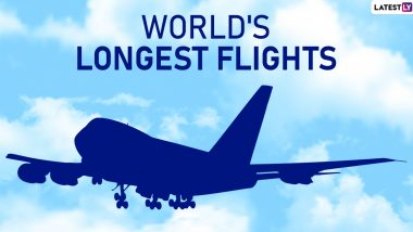 As Qantas #QF7879 Completes World's Longest 19-Hour Flight, Here Are Other 10 Longest Non-Stop Flights in the World
