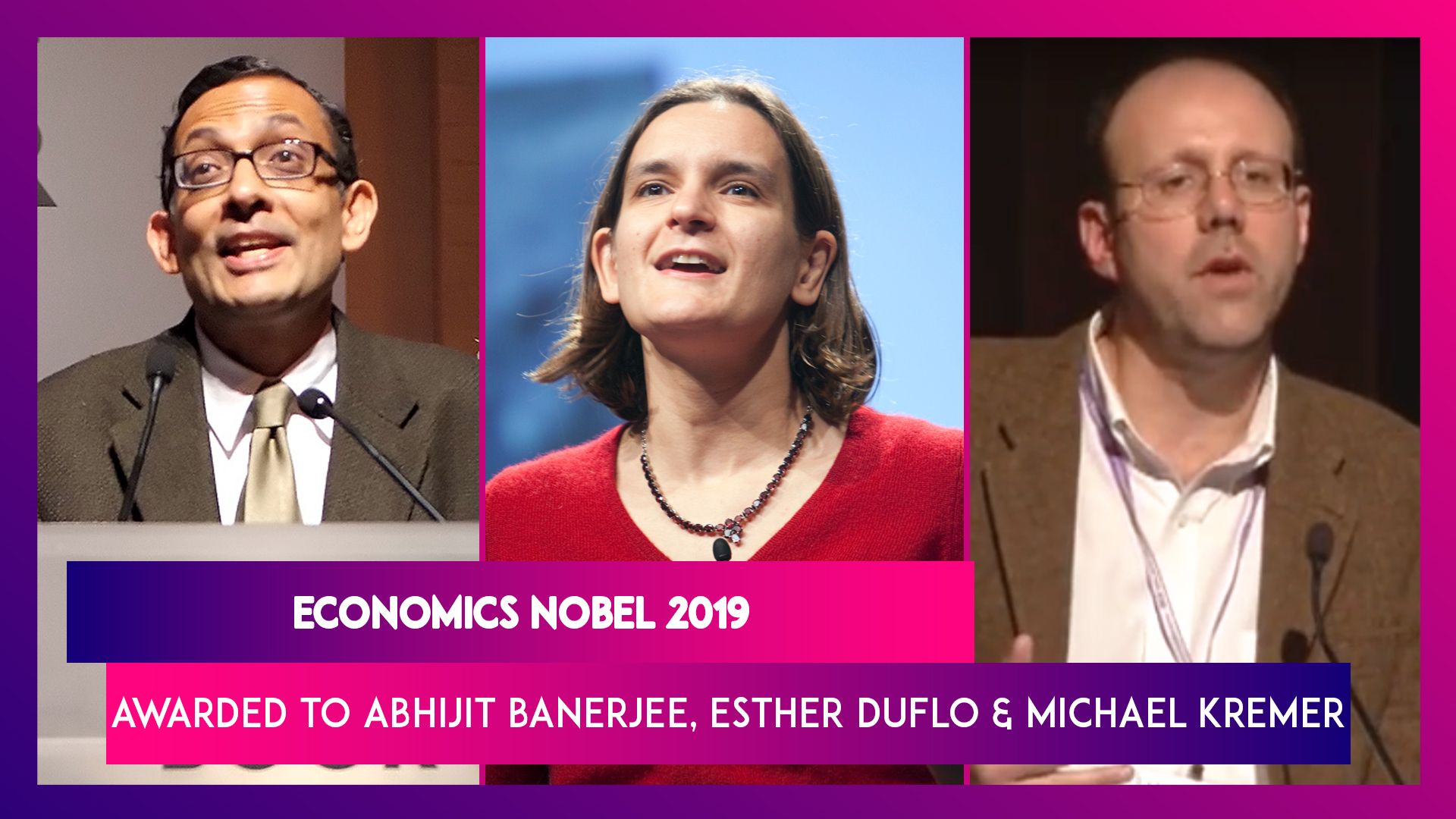 Nobel Prize for Economic Sciences 2019 Awarded to Abhijit Banerjee, Esther Duflo and Michael Kremer