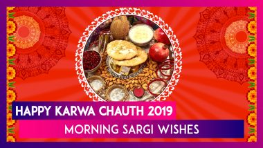Happy Sargi Wishes: Karwa Chauth Morning Messages to Share on Karvachauth 2019