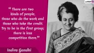 Indira Gandhi 102nd Birth Anniversary: 9 Powerful Quotes by India's Former Prime Minister