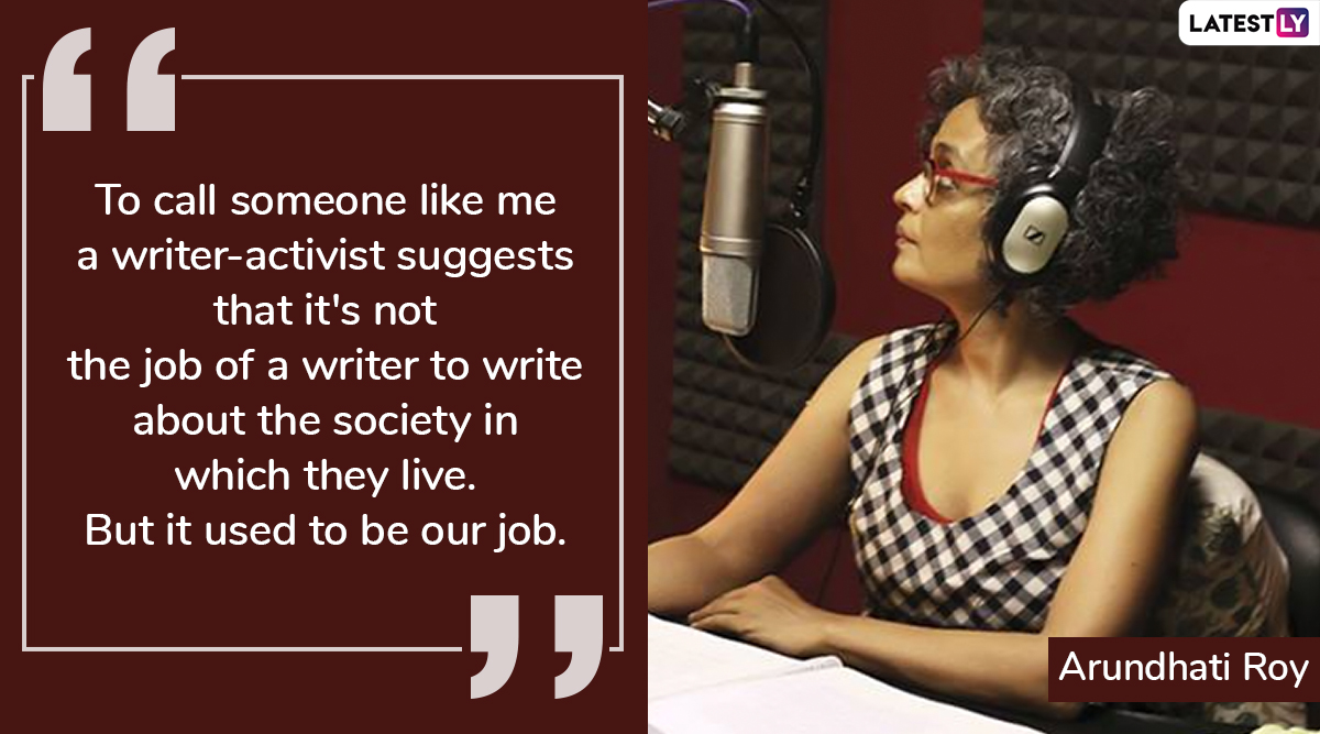 Arundhati Roy Birthday: 6 Quotes by Writer-Activist Which Captures Her Take on Life & Fiction
