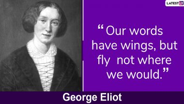 George Eliot Quotes to Mark Her 200th Birth Anniversary: Beautiful and Inspiring Quotes by the English Novelist That Will Make Your Day