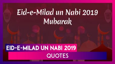 Eid-E-Milad un Nabi 2019 Quotes and Messages: Share These Prophet Mohammed's Sayings on Mawlid