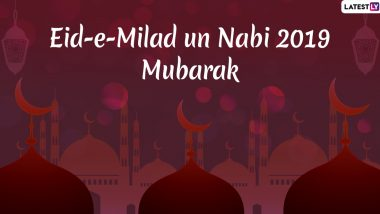 Eid-E-Milad un Nabi 2019 Quotes: Messages, Wishes, Prophet Mohammed's Sayings to Share on WhatsApp, Facebook, Hike And Instagram on Mawlid
