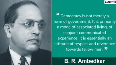 BR Ambedkar Quotes on Republic Day 2020: Famous Sayings by the Architect of the Indian Constitution