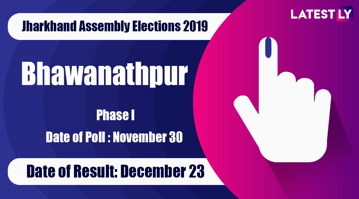 Bhawanathpur Vidhan Sabha Constituency in Jharkhand: Sitting MLA, Candidates For Assembly Elections 2019, Results And Winners