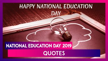 National Education Day 2019: Quotes From Maulana Abul Kalam Azad, India's First Education Minister