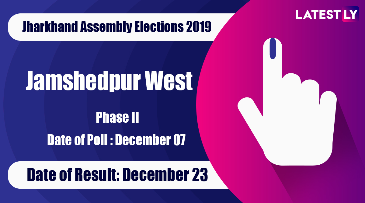 Jamshedpur West Vidhan Sabha Constituency in Jharkhand: Sitting MLA, Candidates For Assembly Elections 2019, Results And Winners