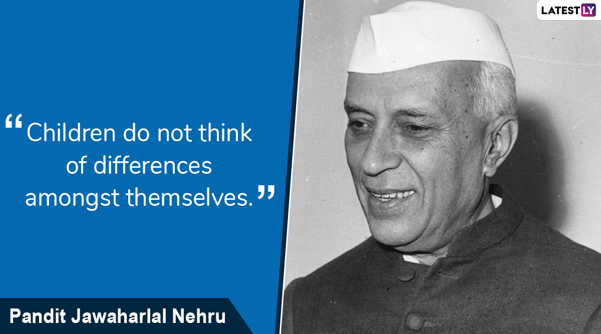 Jawaharlal Nehru Quotes on Children's Day 2019: Memorable Sayings by the First Indian Prime Minister About Kids That Are Must Read
