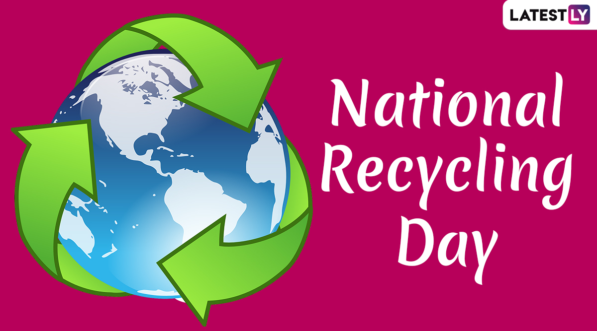 National Recycling Day 2019: Why Recycling is Important And Must Be Practiced By Everyone Who Cares for the Ecology