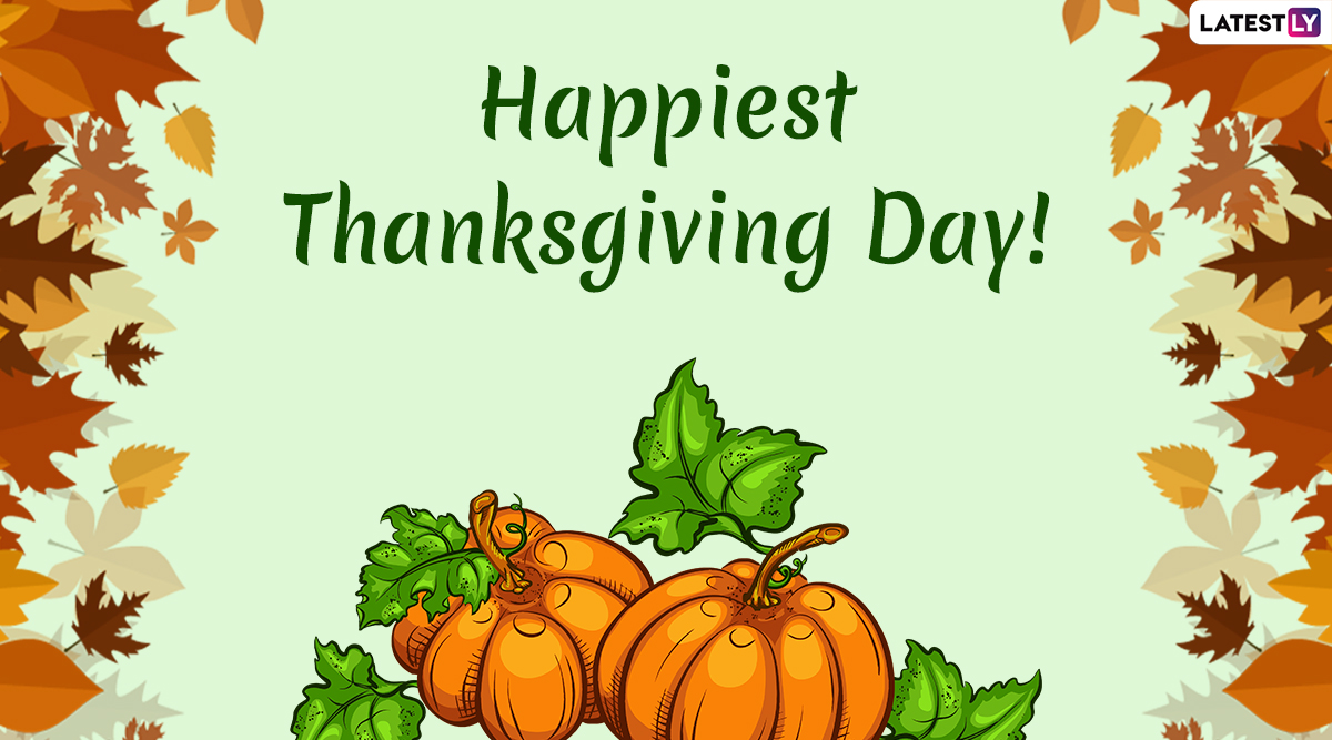 Happy Thanksgiving 2019 Greetings: WhatsApp Stickers, Messages, Quotes and GIF Images to Wish On The Turkey Day