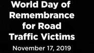 World Day of Remembrance for Road Traffic Victims 2019: Date, Theme and Significance of the Day Observed (Watch Video)