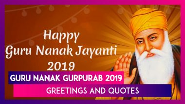 Happy Guru Nanak Jayanti 2019: Greetings, Quotes, WhatsApp Messages to Share on Gurpurab