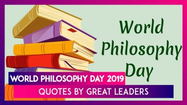 World Philosophy Day 2019: Quotes By Great Leaders That Reinforce The Idea Of Philosophy