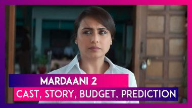 Mardaani 2: Cast, Story, Budget, Prediction Of The Rani Mukerji Starrer
