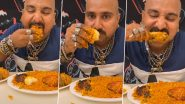 Viral on TikTok: Desi Mukbang Video of Ulhas Kamathe Eating 'Chicken Leg Piece' and 'Chicken Kabsa Rice' Is Making Netizens Go ROFL