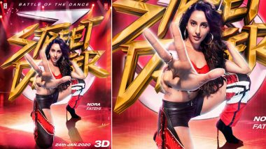 Street Dancer 3D: After Varun Dhawan and Shraddha Kapoor, Nora Fatehi's Uber-Cool Avatar On the New Poster Will Leave You Impressed (See Pic)