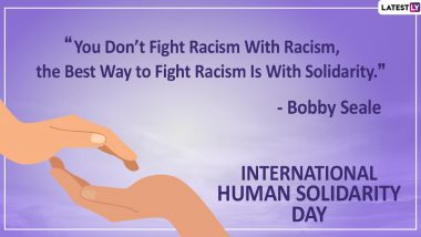 International Human Solidarity Day 2019 Quotes: Memorable Sayings on Solidarity That Is Much Needed in Present Times