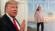 Donald Trump Advises Greta Thunberg to 'Work on Her Anger Management Problem', TIME's 2019 Person of the Year Replies to US President in Style