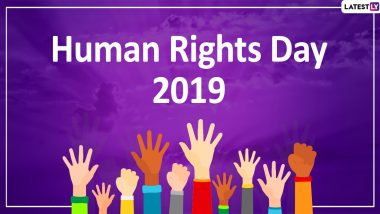 Human Rights Day 2019 Quotes: Popular Sayings That Throw Light on The Importance of Citizens' Rights