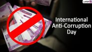 International Anti-Corruption Day 2019 Date and Theme: History and Significance of the Day That Raises Awareness to Curb Corruption Across the World