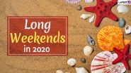 Long Weekends in India 2020: List of Holidays in The New Year to Plan Your Vacations in Advance