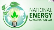 National Energy Conservation 2019: Significance & Importance of Day to Reduce Consumption of Energy