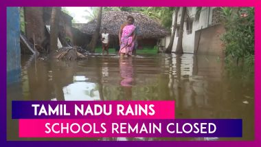 Tamil Nadu Rain- Schools Continue To Remain Closed As Normal Life Gets Hit Due To Incessant Rain