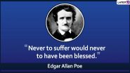 Edgar Allan Poe 211th Birth Anniversary: 6 Insightful Quotes by Master of Mystery And Macabre Writing